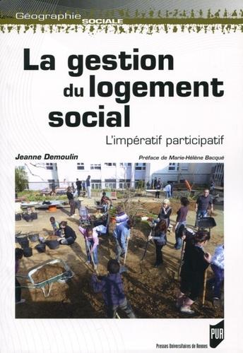 Jeanne Demoulin - La gestion du logement social - L'impératif participatif.