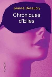 Jeanne Desaubry - Chroniques d'Elles.