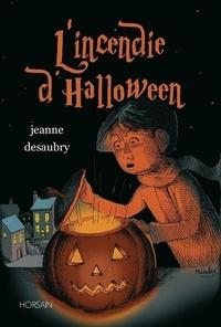 Jeanne Desaubry - L'incendie d'Halloween.
