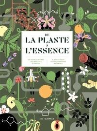 Jeanne Doré - De la plante à l'essence - Un tour du monde des matières à parfums.