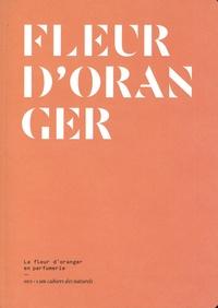 Jeanne Doré - Fleur d'oranger - La fleur d'oranger en parfumerie.