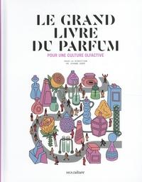 Jeanne Doré - Le grand livre du parfum - Pour une culture olfactive.