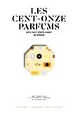 Jeanne Doré et Alexis Toublanc - Les 111 parfums qu'il faut sentir avant de mourir.