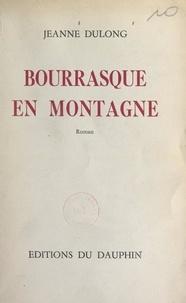 Jeanne Dulong et Marcel Deléon - Bourrasque en montagne.