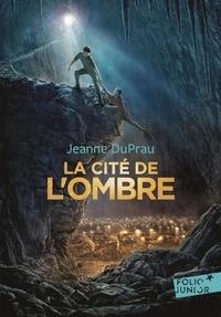 Jeanne DuPrau - La cité de l'ombre.