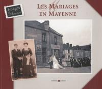 Jeanne Duval-Le Goff - Les mariages en Mayenne.