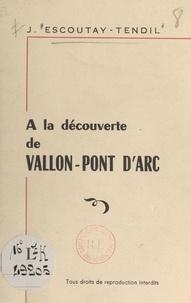 Jeanne Escoutay-Tendil - À la découverte de Vallon-Pont d'Arc.