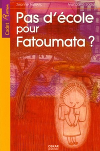 Jeanne Failevic et Mandana Sadat - Pas d'école pour Fatoumata ?.
