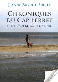 Jeanne Faivre d'Arcier - Chroniques du Cap Ferret et de l'autre côté de l'eau.