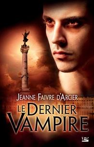 Jeanne Faivre d'Arcier - Le dernier vampire.