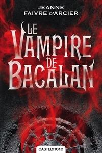 Jeanne Faivre d'Arcier - Le prince Noir Tome 1 : Le vampire de Bacalan.