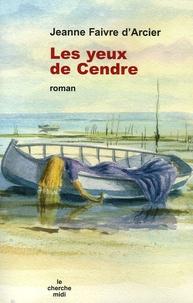 Jeanne Faivre d'Arcier - Les yeux de Cendre.