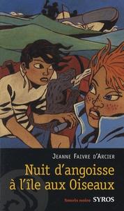 Jeanne Faivre d'Arcier - Nuit d'angoisse sur l'île aux Oiseaux.