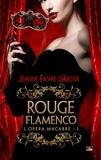 Jeanne Faivre D'Arcier - Rouge Flamenco - L'Opéra macabre, T1.