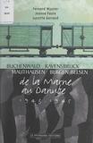 Jeanne Faure et Lucette Gorrand - Buchenwald, Ravensbruck, Mauthausen, Bergen-Belsen : de la Marne au Danube, 1943-1945.