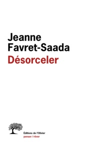Jeanne Favret-Saada - Désorceler.