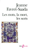 Jeanne Favret-Saada - Les mots, la mort, les sorts.