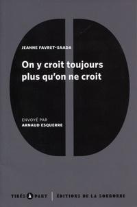 Jeanne Favret-Saada et Arnaud Esquerre - On y croit toujours plus qu'on ne croit - Sur le manuel vaudou d'un président.