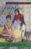 Jeanne Feuga et  Charoy - Joséphine, femme et impératrice.
