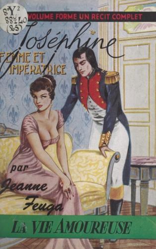 Joséphine, femme et impératrice
