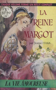 Jeanne Feuga - La reine Margot.