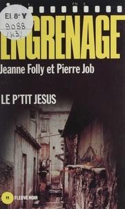 Jeanne Folly et Pierre Job - Engrenage : Le P'tit Jésus.