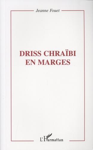 Jeanne Fouet - Driss Chraïbi en marges.