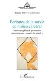 """Jeanne Fouet-Fauvernier - Ecritures de la survie en milieu carcéral - Autobiographies de prisonniers marocains des """"années de plomb""""."""