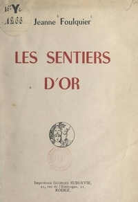 Jeanne Foulquier - Les sentiers d'or.