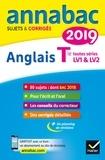 Jeanne-France Bignaux et Ceri Deparis - Annales Annabac 2019 Anglais Tle LV1 et LV2 - sujets et corrigés du bac Terminale toutes séries.