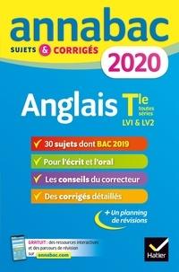 Jeanne-France Bignaux et Ceri Deparis - Annales Annabac 2020 Anglais Tle toutes séries LV1 et LV2 - sujets et corrigés du bac   Terminale toutes séries.