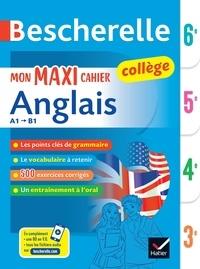 Jeanne-France Bignaux et Sylvie Collard-Rebeyrolle - Mon maxi cahier anglais 6e, 5e, 4e, 3e A1-B1.
