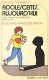 Jeanne-Françoise Bayen - Adolescents aujourd'hui.