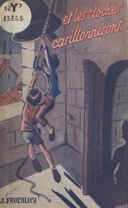 Jeanne Froehlich et  Franbel - Et les cloches carillonneront !.