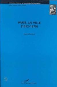 Jeanne Gaillard - Paris, la ville - 1852-1870.