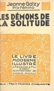 Jeanne Galzy et Georges Beuville - Les démons de la solitude.