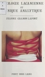 Jeanne Granon-Lafont - Topologie lacanienne et clinique analytique.