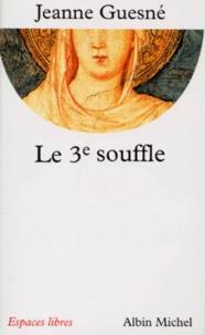 Jeanne Guesné - Le 3e souffle ou L'agir universel.