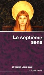 Jeanne Guesné - Le 7e sens - Le corps spirituel.