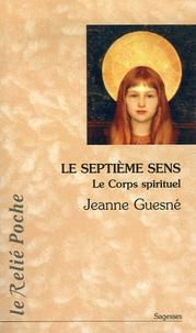 Jeanne Guesné - Le septième sens - Le corps spirituel.