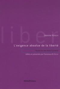 Jeanne Hersch - L'exigence absolue de la liberté - Textes sur les droits humains (1973-1995).