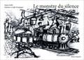 Jeanne Kohli-Dangel et Stéphane Lovighi-Bourgogne - Le monstre du silence.