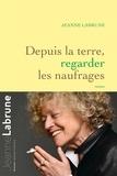 Jeanne Labrune - Depuis la terre, regarder les naufrages.