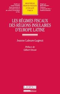 Jeanne Laleure-Lugrezi - Les régimes fiscaux des régions insulaires d'Europe latine.