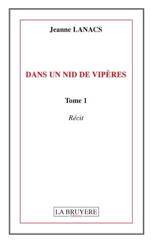 Jeanne Lanacs - Dans un nid de vipères Tome 1 : .