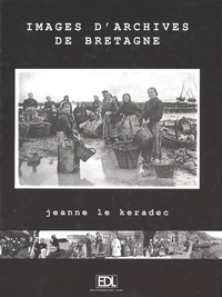 Jeanne Le Keradec et Véronique Willemin - Images d'Archives de Bretagne.