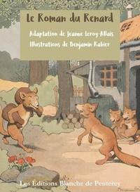 Jeanne Leroy-Allais et Benjamin Rabier - Le roman du Renard.