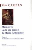 Jeanne Louise Henriette Campan - Mémoires sur la vie de Marie-Antoinette - Tome 1, Du petit Trianon à l'affaire du collier.