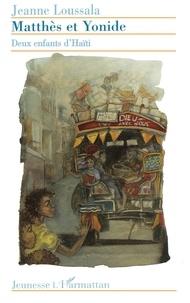 Jeanne Loussala - MATTHES ET YONIDE. - Deux enfants d'Haïti.