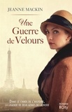Jeanne Mackin - Une guerre de velours.